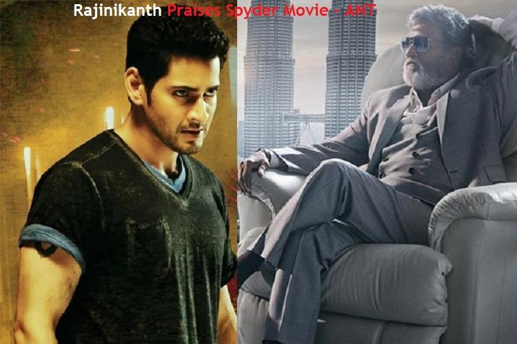 South Super Star Rajinikanth Praises Spyder Movie