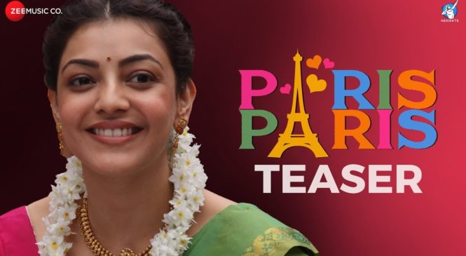 Paris Paris Movie Official Teaser | Kajal Aggarwal | Amit Trivedi | Ramesh Aravind